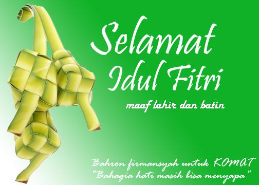 Selamat Idul Fitri untuk KOMAT